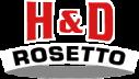 H&D Rosetto, Inc.